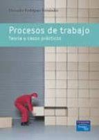 procesos de trabajo. teoria y casos practicos maria mercedes rodriguez fernandez 9788483224397