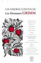 los mejores cuentos de los hermanos grimm-jacob grimm-wilhelm grimm-9788483528297