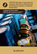 (i.b.d.)montaje y reparacion de sistemas electricos y electronico s bienes de equipo y maquinas industriales. fmee0208 - montaje y puesta en marcha de bienes de equipo y maquinaria industrial.-9788483648797