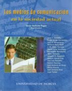 los medios de comunicacion en la sociedad actual 9788483711897