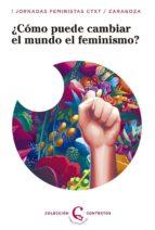 ¿como puede el feminismo cambiar el mundo? 9788483812297
