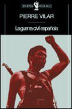 la guerra civil española-pierre vilar-9788484320197