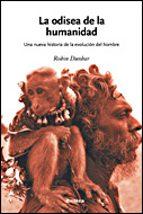 la odisea de la humanidad: una nueva evolucion de la raza humana-robin dunbar-9788484328797