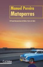 mataperros (iii premio iberoamericano de relatos cortes de cadiz) manuel pereira 9788484337997