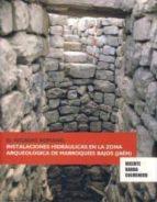 el regadio romano: instalaciones hidraulicas en la zona arqueolog ica de marroquies bajos (jaen) vicente barba colmenero 9788484393597