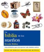 la biblia de los sueños: guia de los sueños para interpretar todo simbolo onirico-brenda mallon-9788484453697