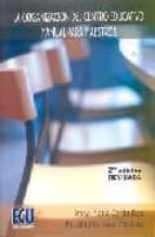 la organizacion del centro educativo. manual para maestros (2ª ed .) rosa maria carda ros faustino larrosa martinez 9788484545897