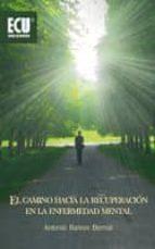 camino hacia la recuperacion en la enfermedad mental antonio ramos bernal 9788484549697