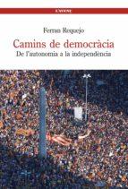 camins de democracia. de l autonomia a la independencia ferran requejo 9788488839497