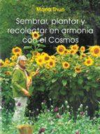 sembrar, plantar y recolectar en armonia con el cosmos maria thun 9788489197497