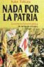 nada por la patria: la construccion periodistica de naciones virt uales-ivan tubau-9788489644397