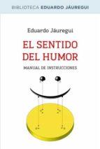 el sentido del humor: manual de instrucciones-eduardo jauregui-9788490064597