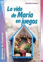 El libro de La vida de maria en juegos autor JOS� MAR�A ESCUDERO DOC!