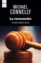 la revocación (ebook)-michael connelly-9788490562697