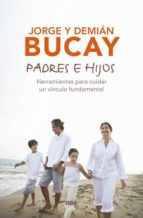 padres e hijos-jorge bucay-demian bucay-9788490567197