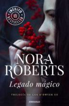 legado magico-nora roberts-9788490624197