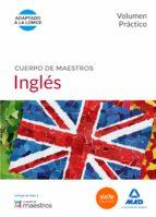 cuerpo de maestros ingles: volumen practico 9788490931097