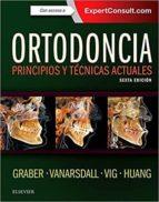 ortodoncia: principios y tecnicas actuales (6ª ed.)-l. w. graber-9788491131397