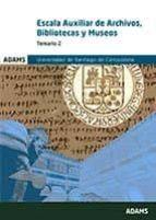 escala auxiliar de archivos, bibliotecas y museos temario 2 universidad de santiago  de santiago de compostela-9788491473497
