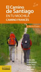 el camino de santiago en tu mochila. camino frances 2019 (9ª ed.) anton pombo rodriguez 9788491580997