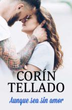 aunque sea sin amor (ebook)-corín tellado-9788491626497