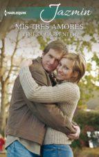 mis tres amores (ebook) teresa carpenter 9788491886297