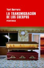 la transmigración de los cuerpos-yuri herrera-9788492865697