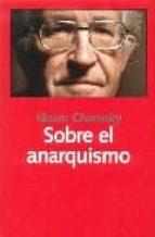 sobre el anarquismo-noam chomsky-9788493566197