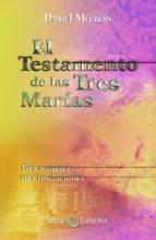 el testamento de las tres marias-daniel meurois-9788493837297