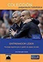 entrenador lider. psicologia deportiva para la gestion de equipos de exito oriol mercade 9788494025297