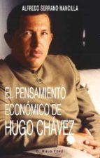 el pensamiento economico de hugo chavez-alfredo serrano mancilla-9788494263897