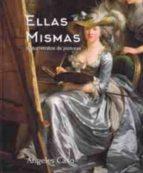 ELLAS MISMAS. AUTORRETRATOS DE PINTORAS (3ªED.) - 9788494574597 - ANGELES CASO