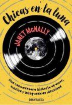 chicas en la luna: una conmovedora historia de amor, musica y busqueda de identidad janet mcnally 9788494631597