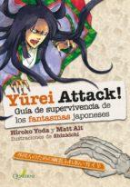 yurei attack! guía de supervivencia de los fantasmas japoneses (ebook)-hiroko yoda-matt alt-9788494716997