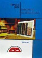 temario para ayudante de biblioteca (2 vols.): biblioteconomia, bibliografia y documentacion e historia del libro y de las       bibliotecas-9788494760297
