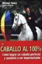 el caballo al 100% michael peace lesley bayley 9788495376497