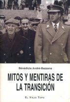 mitos y mentiras de la transicion (el viejo topo) benedicte andre bazzana 9788495776297