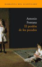 el perdon de los pecados (finalista del premio de novela cafe gij on 2003)-antonio fontana-9788496136397