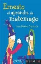 ernesto aprendiz de matemago (2ª ed.) jose muñoz santonja 9788496566897