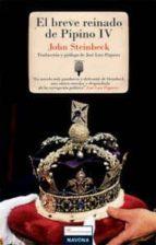el breve reinado de pipino iv john steinbeck 9788496707597