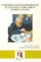 cuidados socio sanitarios en el paciente geriatrico hospitalizado rosario e. manzano martinez carmen galvez 9788496804197