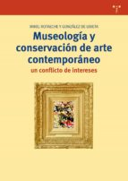 museología y conservación de arte contemporáneo: un conflicto de intereses miquel rotaeche gonzalez 9788497049597