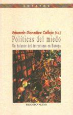politicas del miedo: un balance del terrorismo en europa 9788497420297