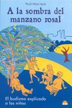 a la sombra del manzano rosal: el budismo explicado a los niños thich nhat hanh 9788497540797
