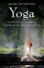 yoga: introduccion a los principios y la practica de una antiquis ima tradicion georg feuerstein 9788497545297