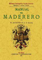 manual del maderero (ed. facsimil de la ed. de 1897) eugenio pla y rave 9788497610797