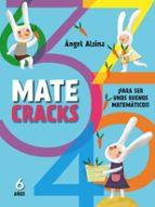 matecracks 6 años: para ser un buen matematico angel alsina 9788498259797