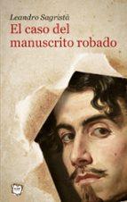 el caso del manuscrito robado leandro sagrista 9788498456097