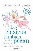 los clasicos tambien pecan: la vida intima de los grandes musicos fernando argenta 9788499088297