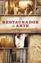 el restaurador de arte-julian sanchez-9788499185897